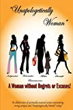 Unapologetically Woman a Woman Without Regrets or Excuses, Desiree Michelle Fleming, 0984179712