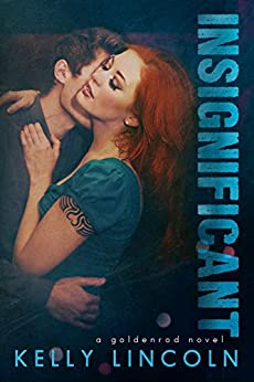 Insignificant (The Goldenrod Series Book 1) by [Lincoln, Kelly]