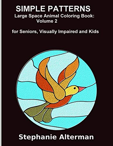 Simple Patterns: Large Space Animal Coloring Book: for Seniors, Visually Impaired and kids (Books For The Visually Impaired)
