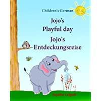 Children's German: Jojo's Playful Day. Jojo's Entdeckungsreise: Children's English-German Picture book (Bilingual Edition), Childrens German Books, ... Jojo Series) (Volume 1) (German Edition)