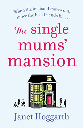 Mum Chocolate - The Single Mums' Mansion: The bestselling feel-good, laugh out loud rom com