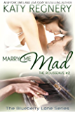 Marry Me Mad: The Rousseaus #2 (The Blueberry Lane Series Book 13)