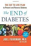 The End of Diabetes, Joel Fuhrman, 0062219979