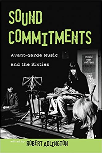 Read online Sound Commitments: Avant-Garde Music and the Sixties PDF, azw (Kindle), ePub, doc, mobi