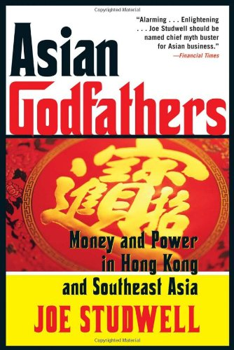 Asian Godfathers: Money and Power in Hong Kong and