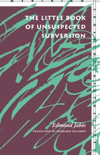 The Little Book of Unsuspected Subversion (Meridian: Crossing Aesthetics)