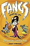 Fangs Vampire Spy Book 1: Operation: Golden Bum (Fangs Vampire Spy books)