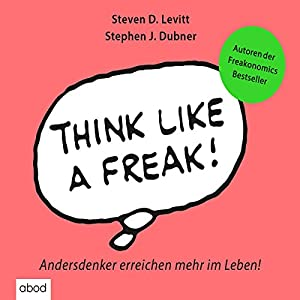 Think like a Freak Hörbuch