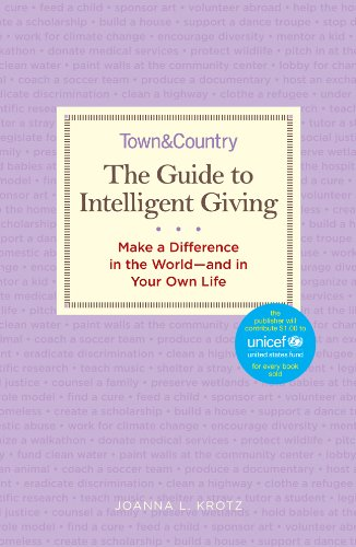 The Guide to Intelligent Giving: Make a Difference in the World--and in Your Own Life