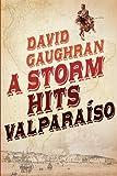 A Storm Hits Valparaiso, David Gaughran, 146818203X