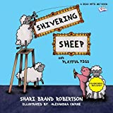 img - for Shivering Sheep (and Playful Pigs) book / textbook / text book