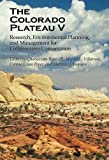 The Colorado Plateau V : Research, Environmental Planning, and Management for Collaborative Conservation, , 0816529787