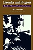 Disorder and Progress, Paul J. Vanderwood, 0842024395