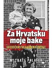 Za Hrvatsku moje bake: Svjedočanstvo o rođenju drzave