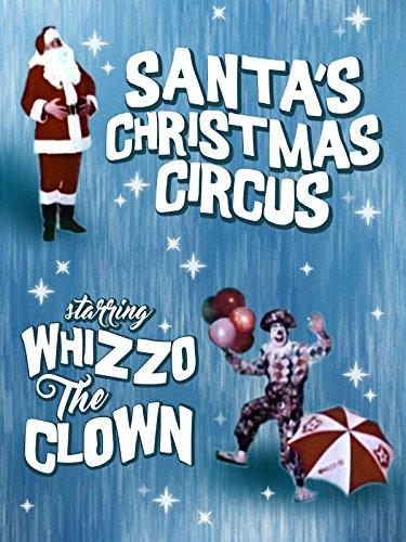 Santa's Christmas Circus Starring Whizzo the Clown (Macy ' Downtown)