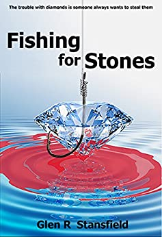 Fishing for Stones by [Stansfield, Glen R]