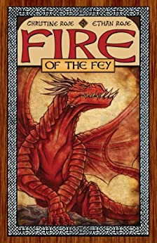 Fire of the Fey (Rowan of the Wood Book 3) by [Rose, Christine, Rose, Ethan]
