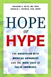 img - for Hope or Hype: The Obsession with Medical Advances and the High Cost of False Promises Hardcover January 15, 2005 book / textbook / text book