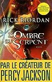 kane chronicles tome 3 l ombre du serpent bonus le fils de sobek by riordan rick 2013 paperback