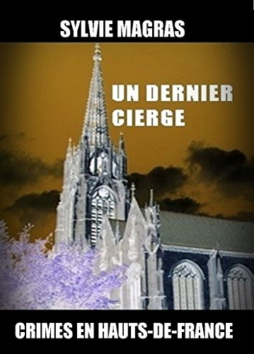 Un dernier cierge (Crimes en Hauts-de-France t. 1) (French Edition)