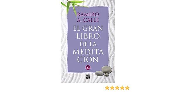 El gran libro de la meditación (Spanish Edition): Ramiro A ...