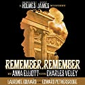 Remember, Remember: A Sherlock Holmes and Lucy James Mystery Audiobook by Anna Elliott, Charles Veley Narrated by Laurence Bouvard, Edward Petherbridge