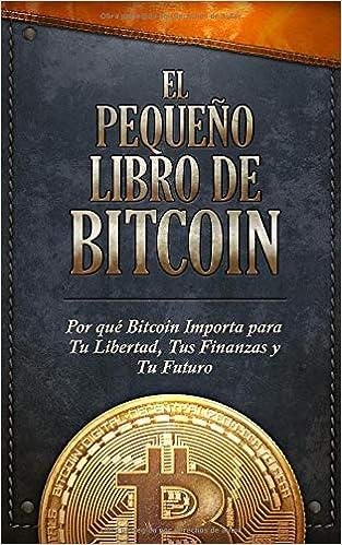 Amazon.com: El Pequeño Libro de Bitcoin: Por qué Bitcoin importa ...