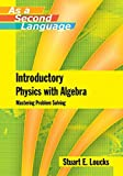 Introductory Physics with Algebra as a Second Language: Mastering Problem-Solving