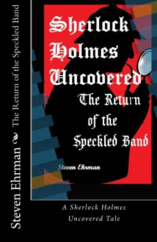 The Return of the Speckled Band (A Sherlock Holmes Uncovered Tale) (Volume 12) pdf