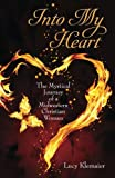Into My Heart: The Mystical Journey of a Midwestern Christian Woman