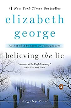 Believing the Lie: An Inspector Lynley Novel: A Lynley Novel by [George, Elizabeth]