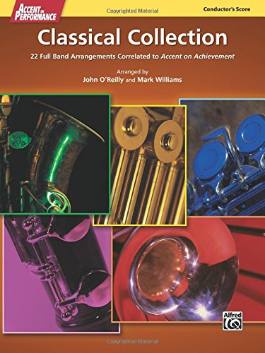 Accent on Performance Classical Collection: 22 Full Band Arrangements Correlated to Accent on Achievement, Comb Bound Score (On Arrangements Accent)