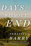 "COSTA BOOK OF THE YEAR AWARD WINNERLONGLISTED FOR THE 2017 MAN BOOKER PRIZE""A true leftfield wonder: Days Without End is a violent, superbly lyrical western offering a sweeping vision of America in the making.""—Kazuo Ishiguro, Booker Prize wi..."