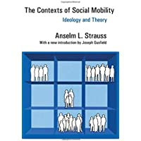 The Contexts of Social Mobility: Ideology And Theory