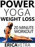 VHS : Power Yoga Weight Loss - 20 Minute Workout Erica Vetra