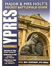 Ypres and Passchendaele: Battlefield Guide: 1st Ypres; 2nd Ypres (Gas Attack); 3rd Ypres (Passchendaele) 4th Ypres (The Lys)