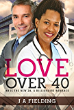Love Over 40: A Billionaire Single Parent Widower Love Story