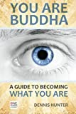 img - for You Are Buddha: A Guide to Becoming What You Are book / textbook / text book