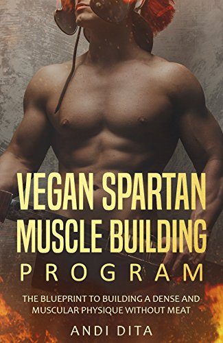 Amazon vegan spartan muscle building the blueprint to vegan spartan muscle building the blueprint to building a dense and muscular physique without meat malvernweather Images