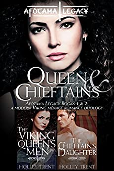 Queen & Chieftains: Afótama Legacy Books 1 & 2: A Modern Viking Ménage Romance Duology by [Trent, Holley]