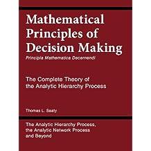 Principia Mathematica Decernendi / Mathematical Principles of Decision Making