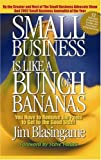 Small Business Is Like a Bunch of Bananas, Jim Blasingame, 0970927800