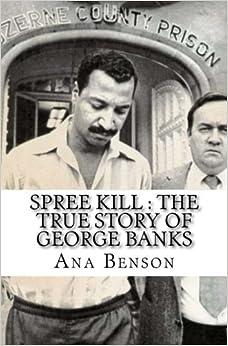 Spree Kill : The True Story of George Banks