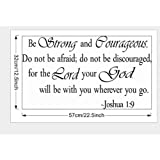 Black 14'' X 32'' Be Strong and Courageous Do Not Be Afraid Joshua 1:9 Religious Wall Quotes Arts Large Wall Decal Sticker Quote Home Decoration Décor