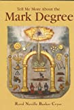 Tell Me More about the Mark Degree, Neville Barker Cryer, 0853182787