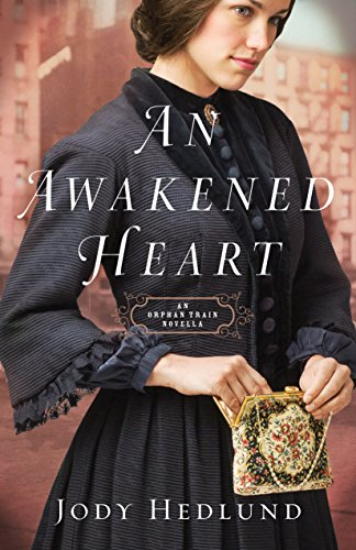An Awakened Heart (Orphan Train): An Orphan Train Novella by [Hedlund, Jody]