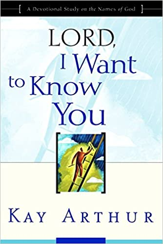 Image result for Lord, I Want to Know You: A Devotional Study on the Names of God