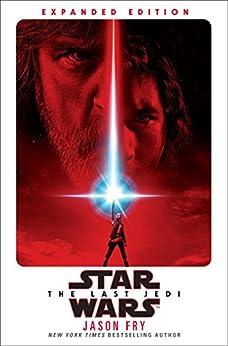 The Last Jedi: Expanded Edition (Star Wars) por [Fry, Jason]