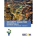 Security Analysis Essentials: Study Guide and Workbook - Volume 2 (Securiy Essentials Study Guides & Workbooks)
