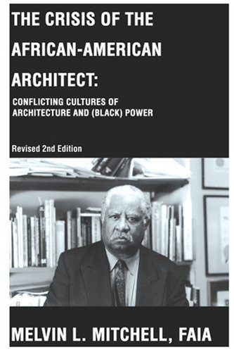 Search : The Crisis of the African-American Architect: Conflicting Cultures of Architecture and (Black) Power